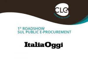Su Italia Oggi si parla del 1°Roadshow sul Public e-Procurement promosso da Cle