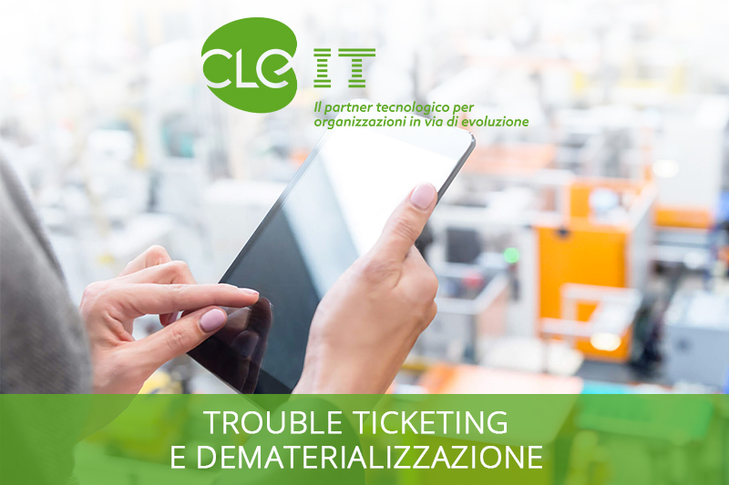 trouble ticketing e dematerializzazione dei documenti