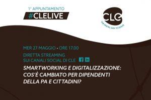 """Read more about the article Smartworking e digitalizzazione della PA, il 27 maggio primo appuntamento di """"CLE LIVE"""""""