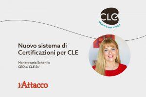 Read more about the article Sul quotidiano L'Attacco. Nuovo sistema di certificazioni per CLE