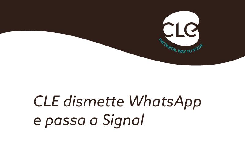 Sicurezza e privacy: CLE dismette WhatsApp e passa a Signal