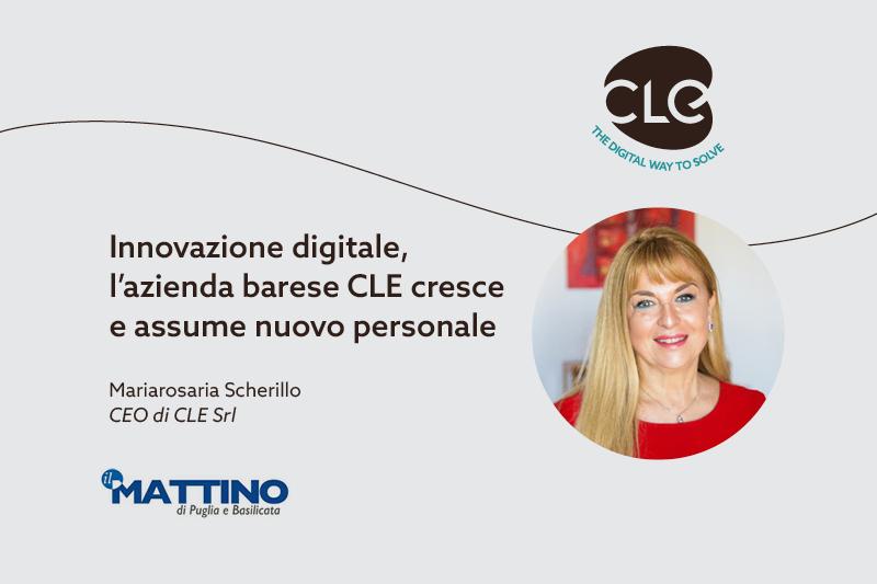 You are currently viewing Innovazione digitale e nuove assunzioni: l'approfondimento dedicato a CLE su Il Mattino di Puglia e Basilicata